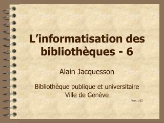 L'informatisation des bibliothèques - 6