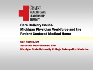 Care Delivery Issues- Michigan Physician Workforce and the Patient Centered Medical Home