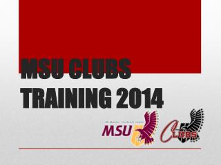 MSU CLUBS TRAINING 2014