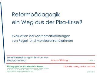 Reformp dagogik  ein Weg aus der Pisa-Krise   Evaluation der Mathematikleistungen  von Regel- und Montessorisch lerInnen