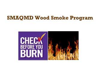 SMAQMD Wood Smoke Program