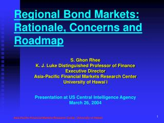 Regional  Bond Markets:  Rationale, Concerns and Roadmap