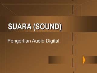 SUARA (SOUND)