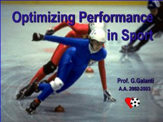 Optimizing Performance                                in Sport