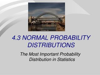 4.3 NORMAL PROBABILITY DISTRIBUTIONS