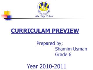 Prepared by;  					Shamim Usman  					Grade 6 	     Year 2010-2011