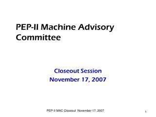 PEP-II Machine Advisory Committee