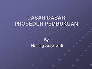 DASAR-DASAR PROSEDUR PEMBUKUAN