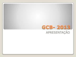 GCB- 2013