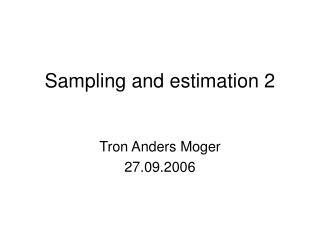 Sampling and estimation 2