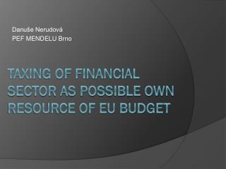 Taxing of financial sector as possible own resource of EU budget