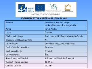 IDENTIFIKÁTOR MATERIÁLU: EU - 04 - 02
