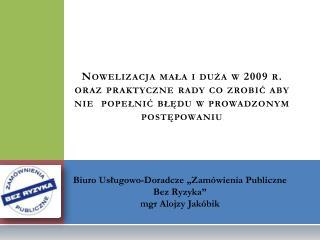 """Biuro Usługowo-Doradcze """"Zamówienia Publiczne Bez Ryzyka"""" mgr Alojzy Jakóbik"""