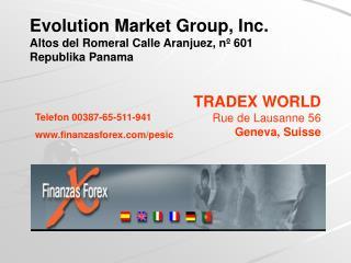Evolution Market Group, Inc. Altos del Romeral Calle Aranjuez, n� 601 Republika Panama