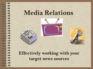 Media Relations Overview