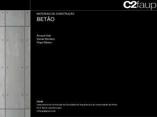 MATERIAIS DE CONSTRU��O BET�O Arnaud Vale Daniel Monteiro Filipe Ribeiro C2LAB