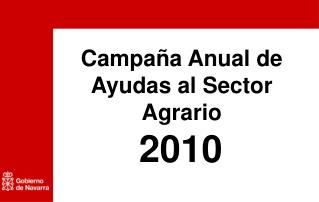 Campaña Anual de Ayudas al Sector Agrario