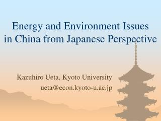 Energy and Environment Issues  in China from Japanese Perspective