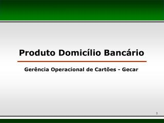 Produto Domicílio Bancário