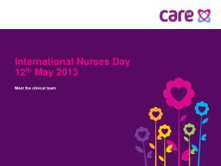 International Nurses Day 12 th  May 2013