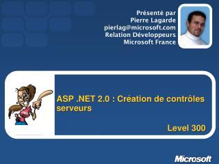 ASP .NET 2.0 : Création de contrôles serveurs