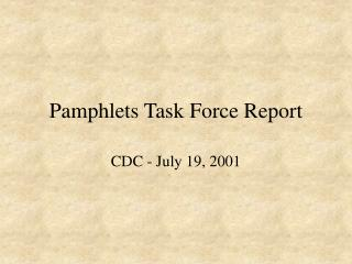 Pamphlets Task Force Report