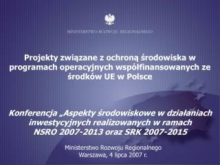 Ministerstwo Rozwoju Regionalnego Warszawa, 4 lipca 2007 r.