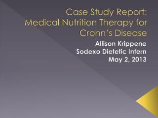 Case Study Report:  Medical Nutrition Therapy for  Crohn's Disease