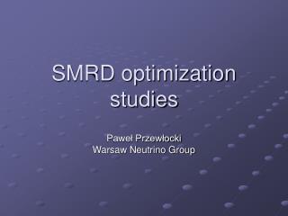 SMRD optimization studies