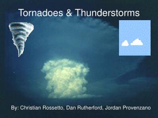 Tornadoes & Thunderstorms