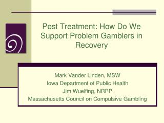 Post Treatment: How Do We Support Problem Gamblers in Recovery