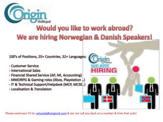Would you like to work abroad? We are hiring Norwegian & Danish Speakers!
