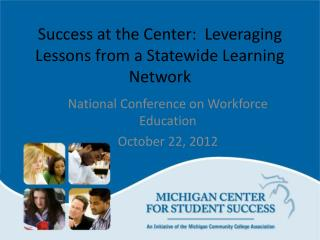 Success at the Center:  Leveraging Lessons from a Statewide Learning Network