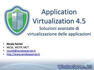 Application Virtualization 4.5 Soluzioni avanzate di virtualizzazione delle applicazioni