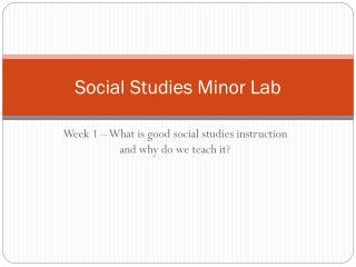 Social Studies Minor Lab