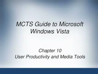 MCTS Guide to Microsoft Windows Vista