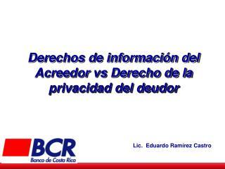 Derechos de información del Acreedor vs Derecho de la privacidad del deudor