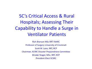 Rich Branson MSc RRT FAARC Professor of Surgery University of Cincinnati Scott M. Lane, RRT, RCP