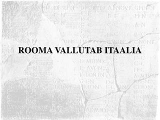 ROOMA VALLUTAB ITAALIA