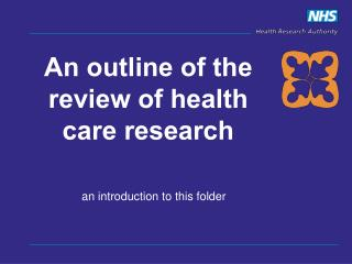 An outline of the review of health care research