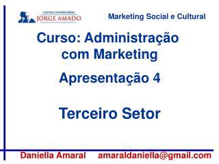 Curso: Administração  com Marketing Apresentação 4 Terceiro Setor