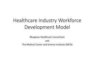 Healthcare Industry Workforce Development Model