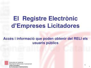 El  Registre Electr nic d Empreses Licitadores  Acc s i informaci  que poden obtenir del RELI els usuaris p blics