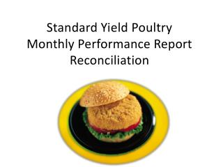 Standard Yield Poultry Monthly Performance Report Reconciliation