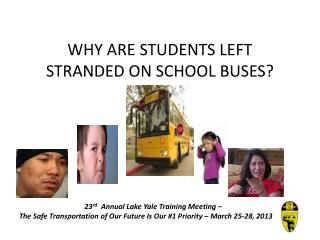 WHY ARE STUDENTS LEFT STRANDED ON SCHOOL BUSES?