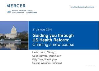 Guiding you through  US Health Reform: Charting a new course