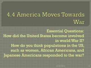 4.4 America Moves Towards War