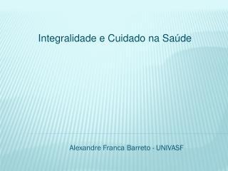 Alexandre Franca Barreto - UNIVASF