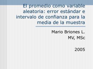 Mario Briones L. MV, MSc 2005