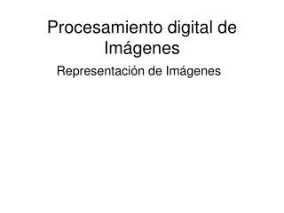 Procesamiento digital de Im�genes